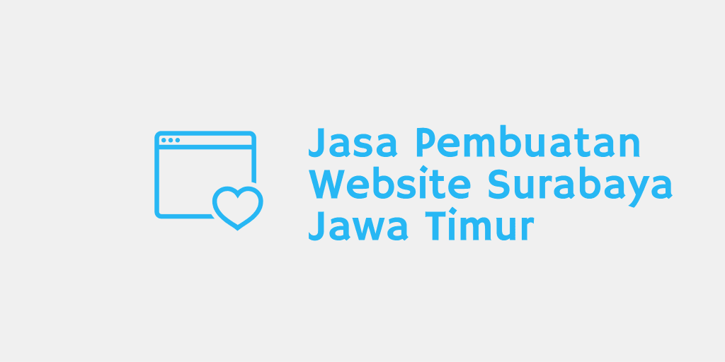 Jasa Pembuatan Website Surabaya Jawa Timur