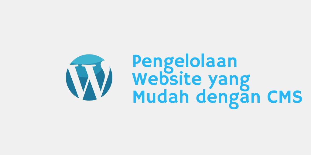 Pengelolaan Website yang Mudah dengan CMS